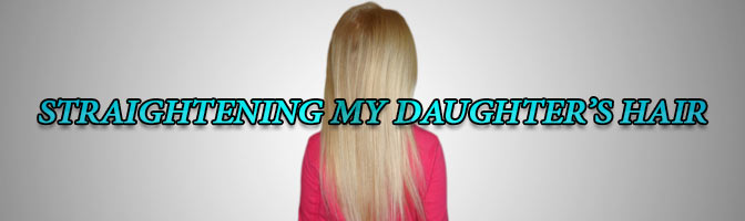 Straightening my Daughter's Hair with the Hair Brush Straightener