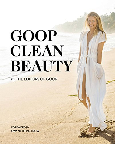 Goop Clean Beauty - Best Valentines Gifts for Her 2017