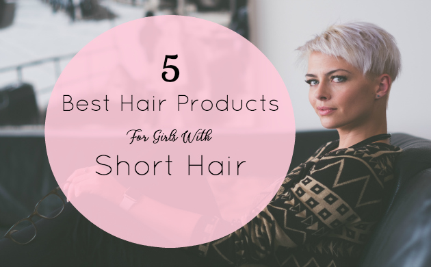 Best Hair Products for Girls with Short Hair